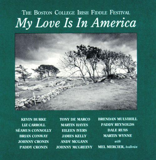My Love is in America. The Boston College Irish Fiddle Festival.(1991)