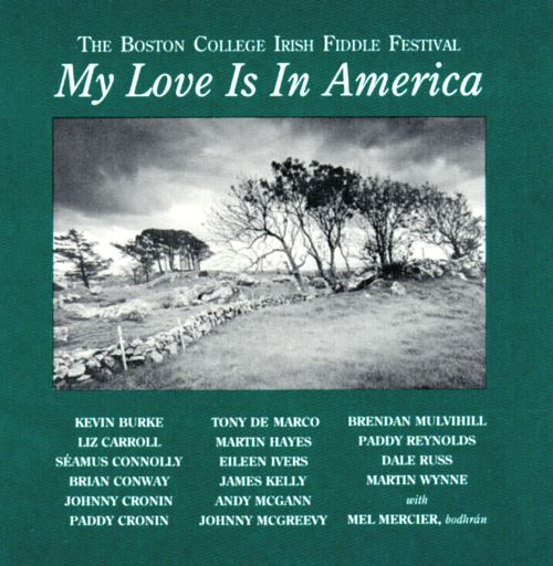 My Love is in America. The Boston College Irish Fiddle Festival. (1991)