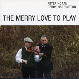 The Merry Love to Play. Peter Horan & Gerry Harrington (2007)